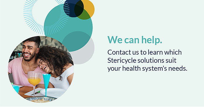 we can help. contact us to learn which stericycle solutions suit your health system's needs